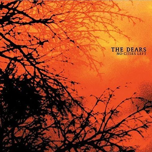 The Dears No Cities Left