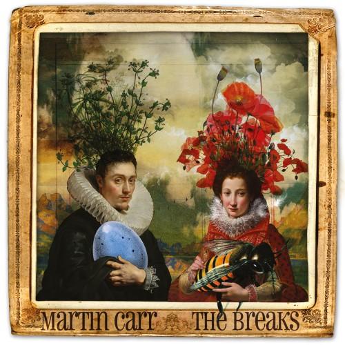 Martin Carr's The Breaks