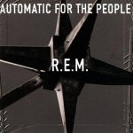 """3. AUTOMATIC FOR THE PEOPLE (1992)  To many this is R.E.M.'s crowning achievement. It's also the band's most eye-rollingly melodramatic one.  Seriously, the world NEVER needs to see another sad (or ironically sad) cinematic montage to """"Everybody Hurts."""" And """"Man on the Moon""""? Props for the Freddie Blassie nod from a bunch of pencil-necked geeks, but we don't need to hear it anymore.  """"Monty Got a Raw Deal"""" is the album's best song. And like Rodney Dangerfield, it gets no respect."""