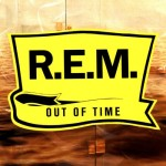 """14. OUT OF TIME (1991)  """"Shiny Happy People"""" can shiny happy suck my left one. And if you want awkward ebony 'n' ivory pop that pre-dates Brad Paisley and LL Cool J by two decades, may I present """"Radio Song"""" with KRS-One."""
