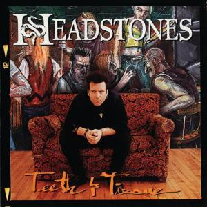 Headstones - Teeth And Tissue